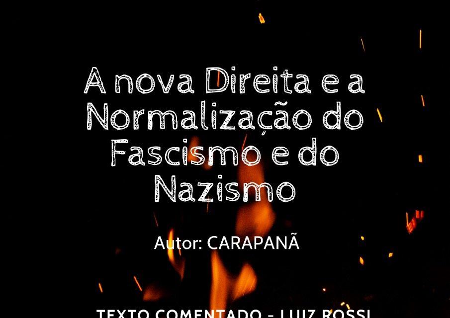 A NOVA DIREITA E A NORMALIZAÇÃO  DO FASCISMO E DO NAZISMO