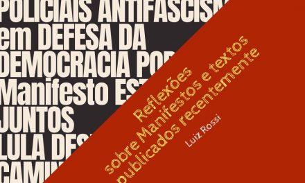 REFLEXÕES SOBRE OS MANIFESTOS PUBICADOS RECENTEMENTE
