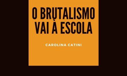 O brutalismo vai à escola