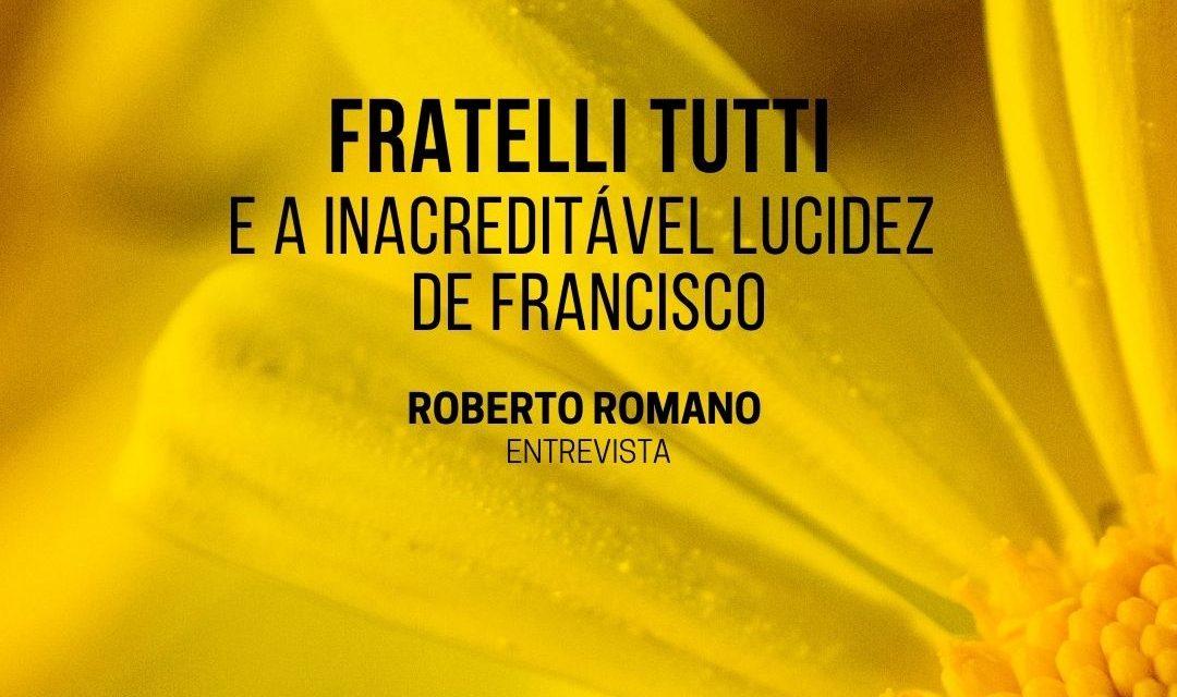 Fratelli Tutti e a inacreditável lucidez de Francisco