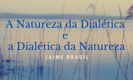 A natureza da dialética e a dialética da natureza