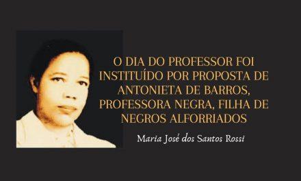 O Dia do professor foi instituído por proposta de Antonieta de Barros, professora negra, filha de negros alforriados