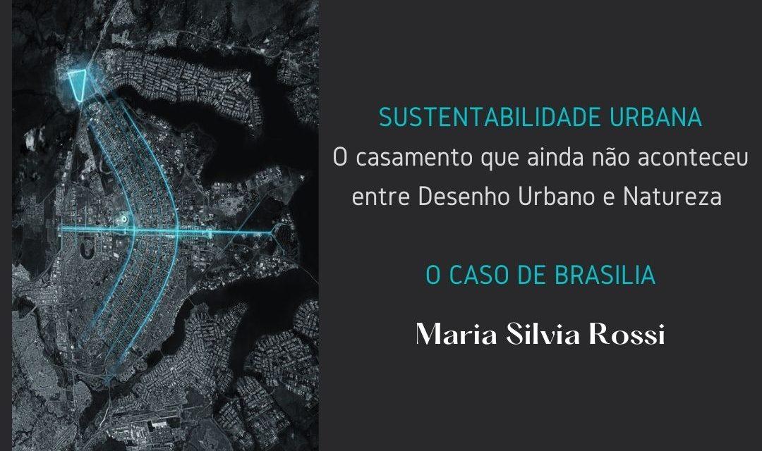 SUSTENTABILIDADE URBANA, O CASAMENTO que ainda nao aconteceu entre DESENHO URBANO e NATUREZA – O CASO DE BRASILIA