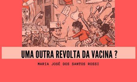 Uma outra revolta da Vacina?