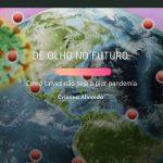 DE OLHO NO FUTURO: COVID Talvez não seja a pior pandemia