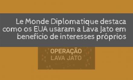 Le Monde destaca como os EUA usaram a Lava Jato em benefício de interesses próprios