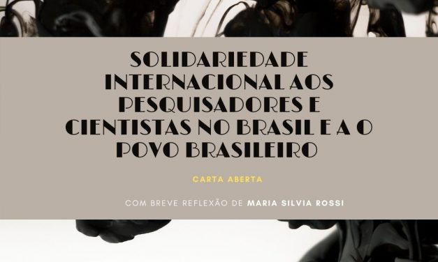 Solidariedade internacional aos pesquisadores e cientistas no Brasil e ao povo brasileiro