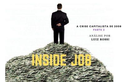 """A respeito do filme-documentário """"Inside Job"""", no Netflix – A crise capitalista de 2008"""