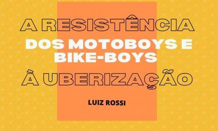A resistência dos motoboys e bike-boys à uberização