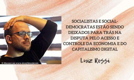 Socialistas e social-democratas estão sendo deixados para trás na disputa pelo acesso e controle da economia e do capitalismo digital