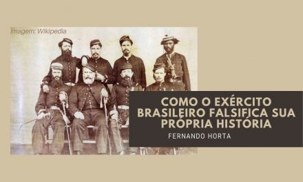 Como o Exército brasileiro falsifica sua própria história