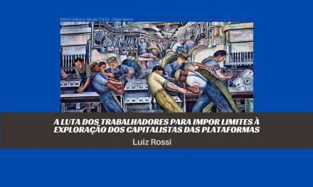 A luta dos trabalhadores para impor limites à exploração dos capitalistas das plataformas